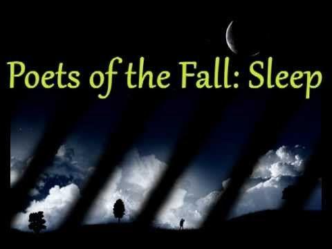 Çok güzel slow bir müzik… Poets of the fall sleep mp3 indir